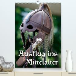 Ausflug ins Mittelalter (Premium, hochwertiger DIN A2 Wandkalender 2021, Kunstdruck in Hochglanz) von Berg,  Martina