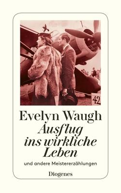 Ausflug ins wirkliche Leben von Bayer,  Otto, Fienbork,  Matthias, Möhring,  Hans Ulrich, Schnack,  Elisabeth, Waugh,  Evelyn