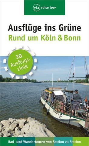 Ausflüge ins Grüne – Rund um Köln & Bonn von Olschner,  Sabine