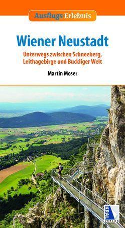Ausflugs-Erlebnis Wiener Neustadt von Moser,  Martin