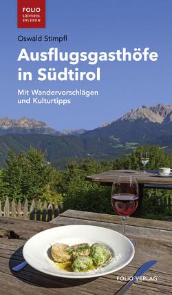 Ausflugsgasthöfe in Südtirol von Stimpfl,  Oswald