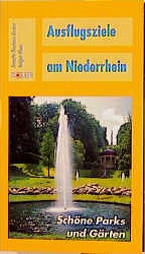 Ausflugsziele am Niederrhein von Klaes,  Holger, Neuhaus-Becker,  Annette