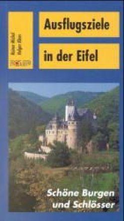 Ausflugsziele in der Eifel von Klaes,  Holger, Michel,  Rainer