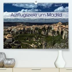 Ausflugziele um Madrid (Premium, hochwertiger DIN A2 Wandkalender 2020, Kunstdruck in Hochglanz) von Berlin, Schoen,  Andreas