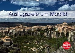 Ausflugziele um Madrid (Wandkalender 2019 DIN A2 quer) von Berlin, Schoen,  Andreas