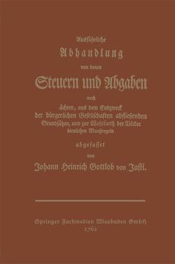 Ausführliche Abhandlung von denen Steuern und Abgaben von Gottlob,  Johann Heinrich