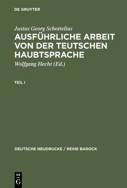 Ausführliche Arbeit von der teutschen HaubtSprache von Hecht,  Wolfgang, Schottelius,  Justus Georg