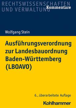 Ausführungsverordnung zur Landesbauordnung Baden-Württemberg (LBOAVO) von Stein,  Wolfgang