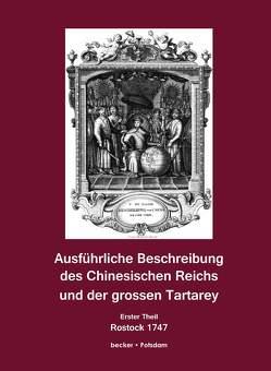 Ausführliche Beschreibung des Chinesischen Reichs und der grossen Tartarey. Erster Theil. von Halde,  Johann Baptista du