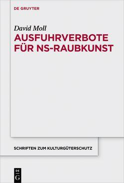 Ausfuhrverbote für NS-Raubkunst von Moll,  David