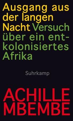 Ausgang aus der langen Nacht von Mbembe,  Achille, Pries,  Christine