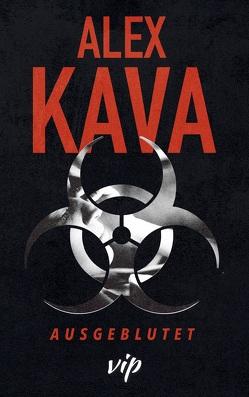 Ausgeblutet von Kava,  Alex