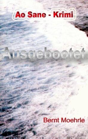Ausgebootet von Moehrle,  Bernt