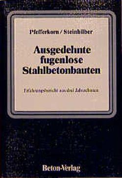Ausgedehnte fugenlose Stahlbetonbauten von Pfefferkorn,  Werner, Steinhilber,  Heinz