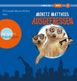 Ausgefressen von Herbst,  Christoph Maria, Matthies,  Moritz