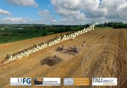Ausgegraben und Ausgestellt von Grüner,  Andreas, Mischka,  Doris, Reinhardt,  Corinna, Uthmeier,  Thorsten, Verstegen,  Ute
