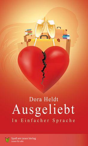 Ausgeliebt von Heldt,  Dora, Markowski,  Sonja, Spaß am Lesen Verlag GmbH