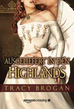 Ausgeliefert in den Highlands von Brogan,  Tracy, Bürgel,  Diana