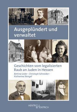 Ausgeplündert und verwaltet von Leder,  Bettina, Schneider,  Christoph, Stengel,  Katharina