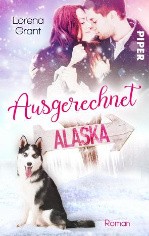 Ausgerechnet Alaska: Verliebt unter Mistelzweigen von Grant,  Lorena