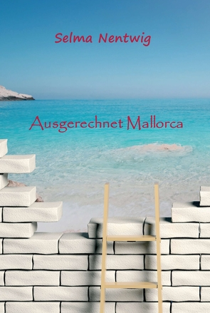Ausgerechnet Mallorca von Nentwig,  Selma