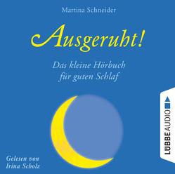 Ausgeruht! von Schneider,  Martina, Scholz,  Irina