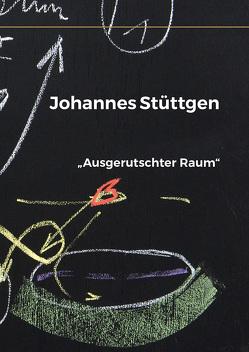 """""""Ausgerutschter Raum"""" von Stüttgen,  Johannes"""