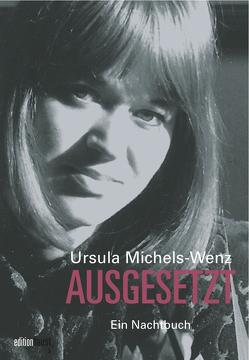 Ausgesetzt von Michels,  Volker, Michels-Wenz,  Ursula