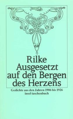 Ausgesetzt auf den Bergen des Herzens von Rilke,  Rainer Maria, Zinn,  Ernst