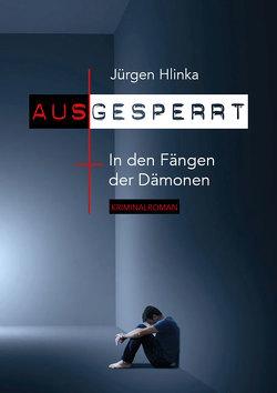 Ausgesperrt von Hlinka,  Jürgen