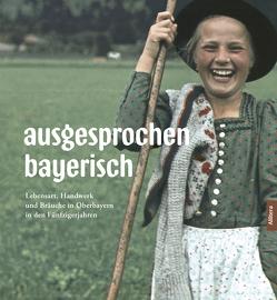 ausgesprochen bayerisch von Göttler,  Norbert, Rattelmüller,  Paul Ernst