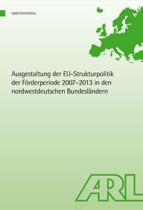 Ausgestaltung der EU-Strukturpolitik der Förderperiode 2007 – 2013 in den nordwestdeutschen Bundesländern