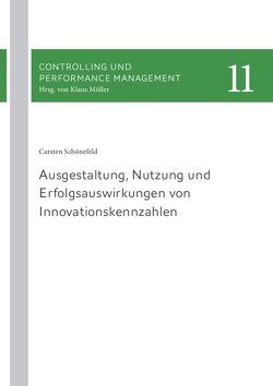 Ausgestaltung, Nutzung und Erfolgsauswirkungen von Innovationskennzahlen von Schönefeld,  Carsten