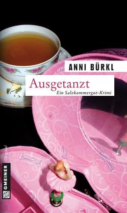 Ausgetanzt von Bürkl,  Anni