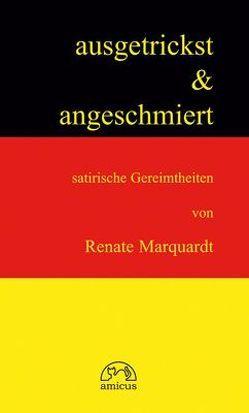 Ausgetrickst und angeschmiert von Marquardt,  Renate