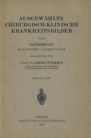 Ausgewählte Chirurgisch-Klinische Krankheitsbilder von Schmidt,  Georg