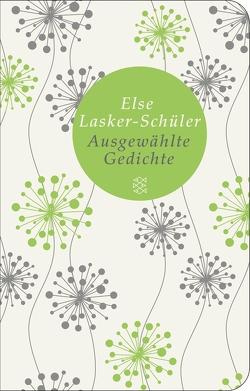 Ausgewählte Gedichte von Lasker-Schüler,  Else