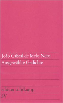 Ausgewählte Gedichte von Melo Neto,  Joao Cabral de, Meyer-Clason,  Curt