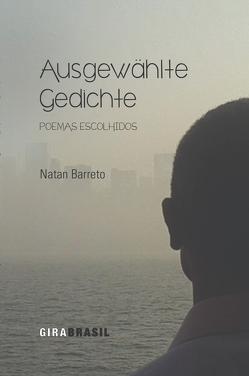Ausgewählte Gedichte von Barreto,  Natan, Mönch-Pingel,  Britta