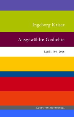 Ausgewählte Gedichte von Kaiser,  Ingeborg