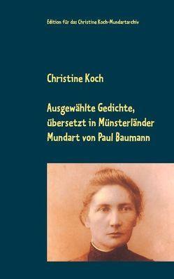 Ausgewählte Gedichte, übersetzt in Münsterländer Mundart von Baumann,  Paul, Koch,  Christine
