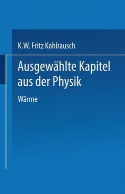 Ausgewählte Kapitel aus der Physik von Kohlrausch,  Karl W.F.