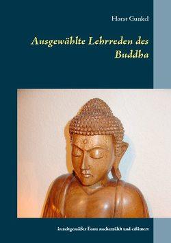 Ausgewählte Lehrreden des Buddha von Gunkel,  Horst