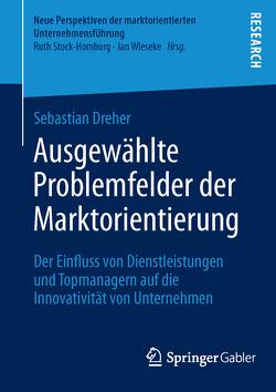 Ausgewählte Problemfelder der Marktorientierung von Dreher,  Sebastian