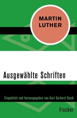Ausgewählte Schriften von Luther,  Martin, Steck,  Karl Gerhard