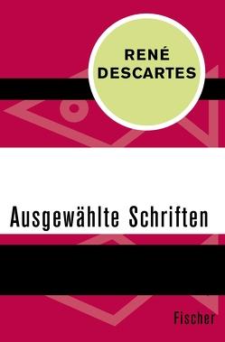 Ausgewählte Schriften von Descartes,  Rene, Frenzel,  Ivo