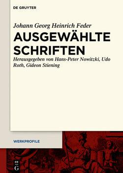 Ausgewählte Schriften von Feder,  Johann Georg Heinrich, Nowitzki,  Hans-Peter, Roth,  Udo, Stiening,  Gideon