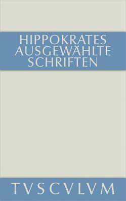 Ausgewählte Schriften von Hippokrates, Leschhorn,  Wolfgang, Schubert,  Charlotte