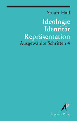 Ausgewählte Schriften / Ideologie, Identität, Repräsentation von Hall,  Stuart, Koivisto,  Juha, Merkens,  Andreas