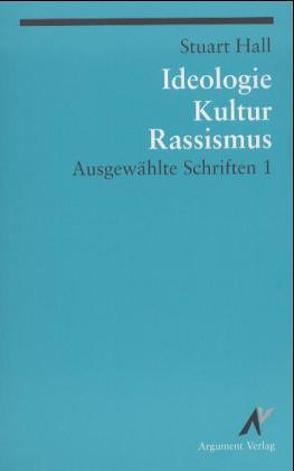 Ausgewählte Schriften / Ideologie, Kultur, Rassismus von Hall,  Stuart, Räthzel,  Nora